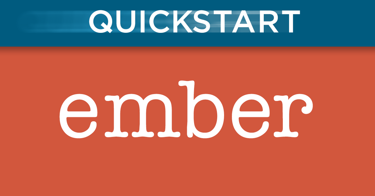 Ember Intro Quickstart