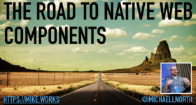 The Road to Native Web Components